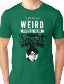 I like Being Weird  Unisex T-Shirt