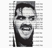 All work and no play makes Jack a dull boy Kids Tee