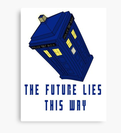 The future lies this way - Dr Who Canvas Print