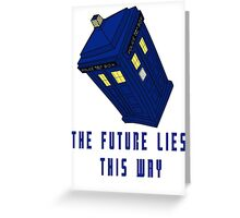 The future lies this way - Dr Who Greeting Card