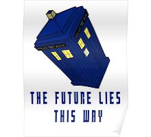 The future lies this way - Dr Who Poster