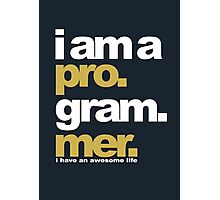 i am a programmer Photographic Print