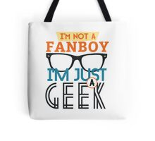 i am not a fanboy, i am just a geek Tote Bag