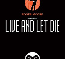 Live and Let Die - Movie Poster by 547Design