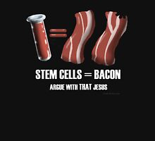 Stem Cells Equal Bacon Unisex T-Shirt