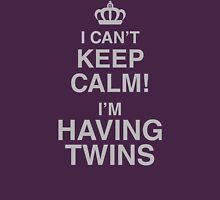 I Can't Keep Calm I'm Having Twins Womens Fitted T-Shirt