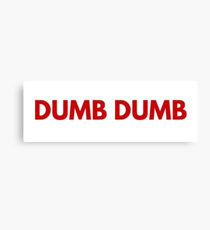 Dumb Dumb Canvas Print