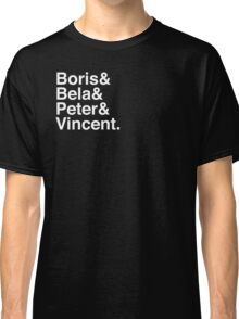 Boris & Bela & Peter & Vincent Classic T-Shirt