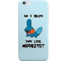 So I heard you like Mudkips? [White Text] iPhone Case/Skin