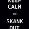 Keep Calm and Skank Out by Jack  Castle