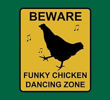 BEWARE - Funky Chicken Dancing Unisex T-Shirt