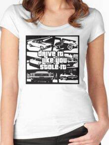 Drive It Like You Stole It Women's Fitted Scoop T-Shirt