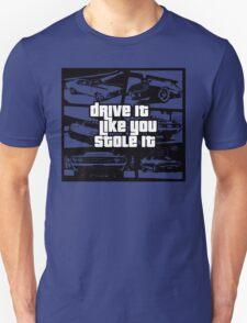 Drive It Like You Stole It T-Shirt