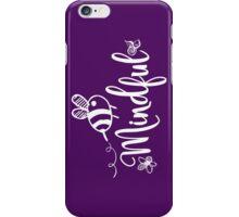 Bee Mindful iPhone Case/Skin