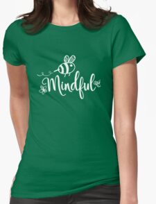 Bee Mindful Womens Fitted T-Shirt