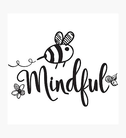 Bee Mindful Photographic Print