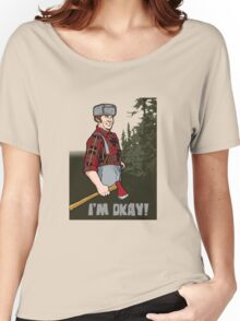 I'm Okay! Women's Relaxed Fit T-Shirt