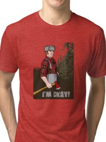 I'm Okay! Tri-blend T-Shirt