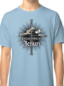 Poledance For Jesus Classic T-Shirt