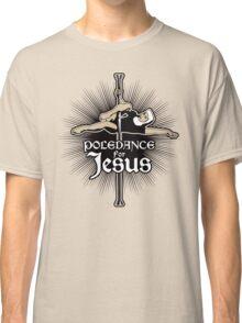 Poledance For Jesus Classic T-Shirt