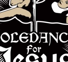 Poledance For Jesus Sticker
