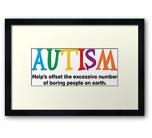 Autism is not boring Framed Print