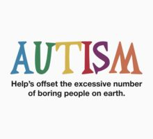 Autism is not boring by lolotees