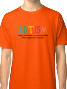 Autism is not boring Classic T-Shirt