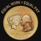 EQUAL WORK = EQUAL PAY by Larry Butterworth