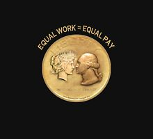 EQUAL WORK = EQUAL PAY Unisex T-Shirt