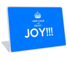 KEEP CALM AND ENJOY JOY  Laptop Skin
