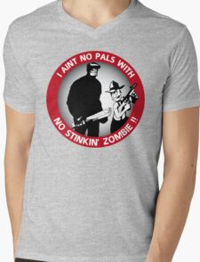 I aint no pals with no stinkin' zombie !! Mens V-Neck T-Shirt