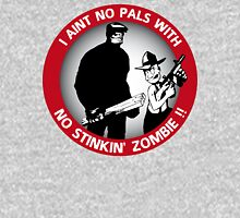 I aint no pals with no stinkin' zombie !! T-Shirt