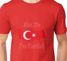 Kiss Me I'm Turkish Unisex T-Shirt
