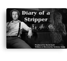 Diary of a Stripper Canvas Print