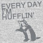 Every Day I'm Hufflin' by hufflepuffed