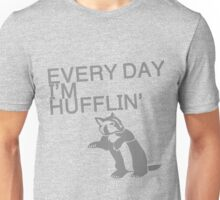 Every Day I'm Hufflin' Unisex T-Shirt