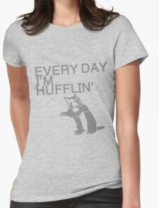Every Day I'm Hufflin' Womens Fitted T-Shirt