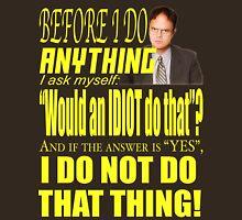 Dwight - Idiot Unisex T-Shirt