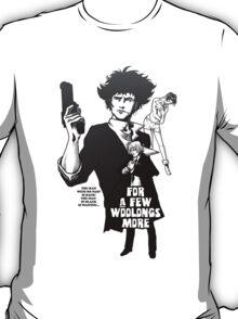 For a Few Woolongs More T-Shirt