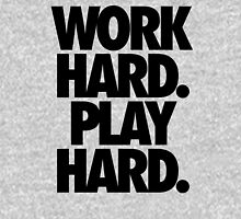 WORK HARD. PLAY HARD. Unisex T-Shirt