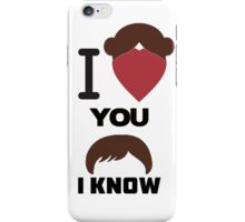 I Love You, I Know iPhone Case/Skin