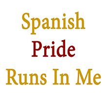 Spanish Pride Runs In Me by supernova23