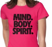 MIND. BODY. SPIRIT. Womens Fitted T-Shirt