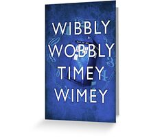 Doctor Who Timey Wimey Greeting Card