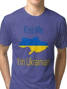 Kiss Me I'm Ukrainian Tri-blend T-Shirt