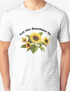 Let the Sunshine In  Unisex T-Shirt