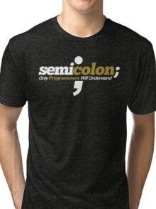 Programmer - Semicolon Tri-blend T-Shirt