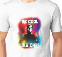 Be Cool Like Carl (Best for T-shirts and Throw pillows) Unisex T-Shirt