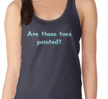 Are those toes pointed? Women's Tank Top